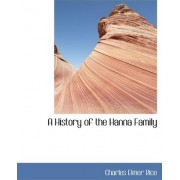A History of the Hanna Family by Charles Elmer Rice