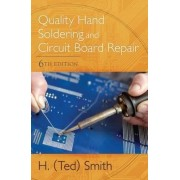 Quality Hand Soldering and Circuit Board Repair by H. Ted Smith