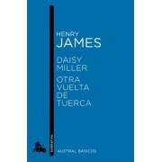 Daisy Miller. Otra vuelta de tuerca by Henry James