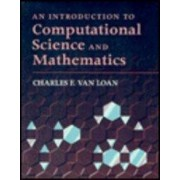 Introduction To Computational Science And Mathematics by Charles F. Van Loan