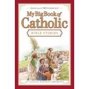 My Big Book of Catholic Bible Stories by Thomas Nelson