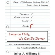 Come on Philly, We Can Do Better. by Julius A Williams III