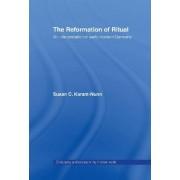 The Reformation of Ritual by Susan Karant-Nunn