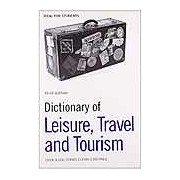 Dictionary of Leisure Travel and Tourism