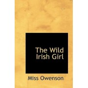 The Wild Irish Girl by Miss Owenson