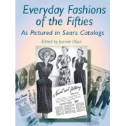 Everyday Fashions of the Fifties by JoAnne Olian