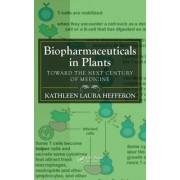 Biopharmaceuticals in Plants by Kathleen Laura Hefferon
