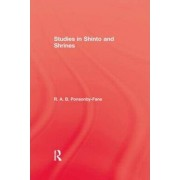 Studies in Shinto and Shrines by R. A. B. Ponsonby-Fane