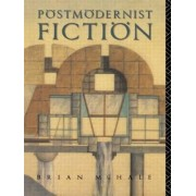 Postmodernist Fiction by Brian McHale