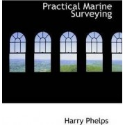 Practical Marine Surveying by Harry Phelps