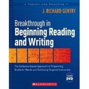Breakthrough in Beginning Reading and Writing by Dr J Richard Gentry