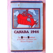 Canada 1944. The Official Handbook Of Present Conditions And Recent Progress