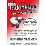 Learn Indonesian by Association - Indoglyphs: The Easy Playful Way to Learn a New Language.