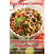 Easy Vegan Cooking by Gina 'The Veggie Goddess' Matthews