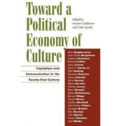 Toward a Political Economy of Culture by Andrew Calabrese