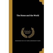 The Home and the World by Rabindranath 1861-1941 Tagore