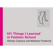 101 Things I Learned in Fashion School by Alfredo Cabrera