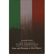 The Death of Luigi Trastulli and Other Stories by Alessandro Portelli