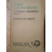 Comedia Moderna Vol.2 : Lingura De Argint - John Galsworthy