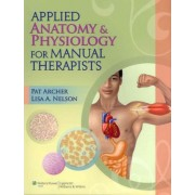Applied Anatomy & Physiology for Manual Therapists by Pat Archer