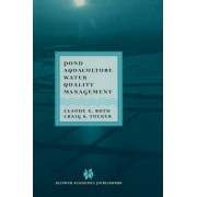 Pond Aquaculture Water Quality Management by Claude E. Boyd