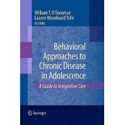 Behavioral Approaches to Chronic Disease in Adolescence by William T. O'Donohue