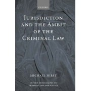 Jurisdiction and the Ambit of the Criminal Law by Michael Hirst