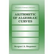 Arithmetic of Algebraic Curves by Serguei A. Stepanov