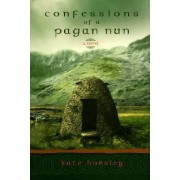 Confessions of a Pagan Nun by Kate Horsley