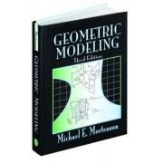 Geometric Modeling by Michael E. Mortenson