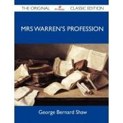 Mrs Warren's Profession - The Original Classic Edition by George Bernard Shaw