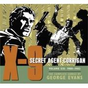 X-9: Secret Agent Corrigan Volume 6 by George Evans