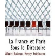 La France Et Paris Sous Le Directoire by Henry Swinburne Albert Babeau
