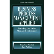 Business Process Management Applied by Charles C. Poirier