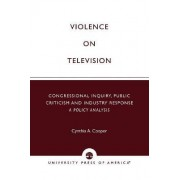 Violence on Television by Cynthia A. Cooper