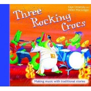 The Threes: Three Rocking Crocs by Kaye Umansky