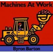 Machines at Work Board Book by Byron Barton