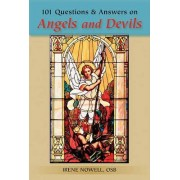 101 Questions & Answers on Angels and Devils by OSB Irene Nowell