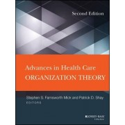 Advances in Health Care Organization Theory by Stephen S. Mick