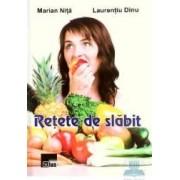 Retete de slabit - Marian Nita Laurentiu Dinu