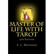 Master of Life with Tarot by MR S L Matteson