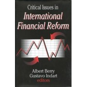 Critical Issues in International Financial Reform by Gustavo Indart