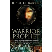 Scott The Warrior-Prophet: Book 2 of the Prince of Nothing