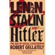 Lenin, Stalin and Hitler by Robert Gellately