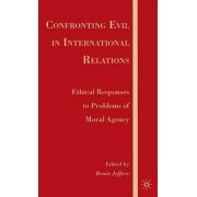 Confronting Evil in International Relations by Renee Jeffery