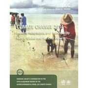 Climate Change 2014 - Impacts, Adaptation and Vulnerability: Global and Sectoral Aspects Volume 1 by Intergovernmental Panel on Climate Change