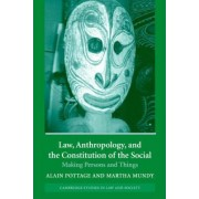 Law, Anthropology, and the Constitution of the Social by Alain Pottage