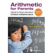 Arithmetic For Parents: A Book For Grown-ups About Children's Mathematics (Revised Edition) by Ron Aharoni