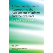 A Community Health Approach to the Assessment of Infants and Their Parents by Jo Douglas