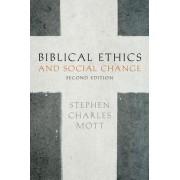 Biblical Ethics and Social Change by Stephen Mott